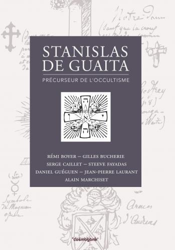STANISLAS DE GUAITA, PRECURSEUR DE L'OCCULTISME